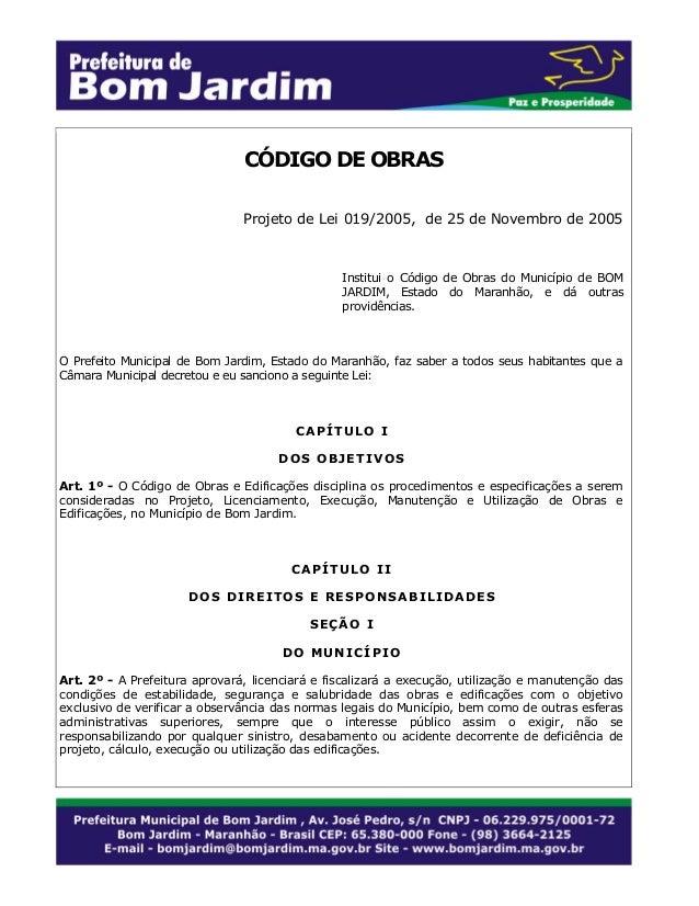 CÓDIGO DE OBRAS Projeto de Lei 019/2005, de 25 de Novembro de 2005  Institui o Código de Obras do Município de BOM JARDIM,...