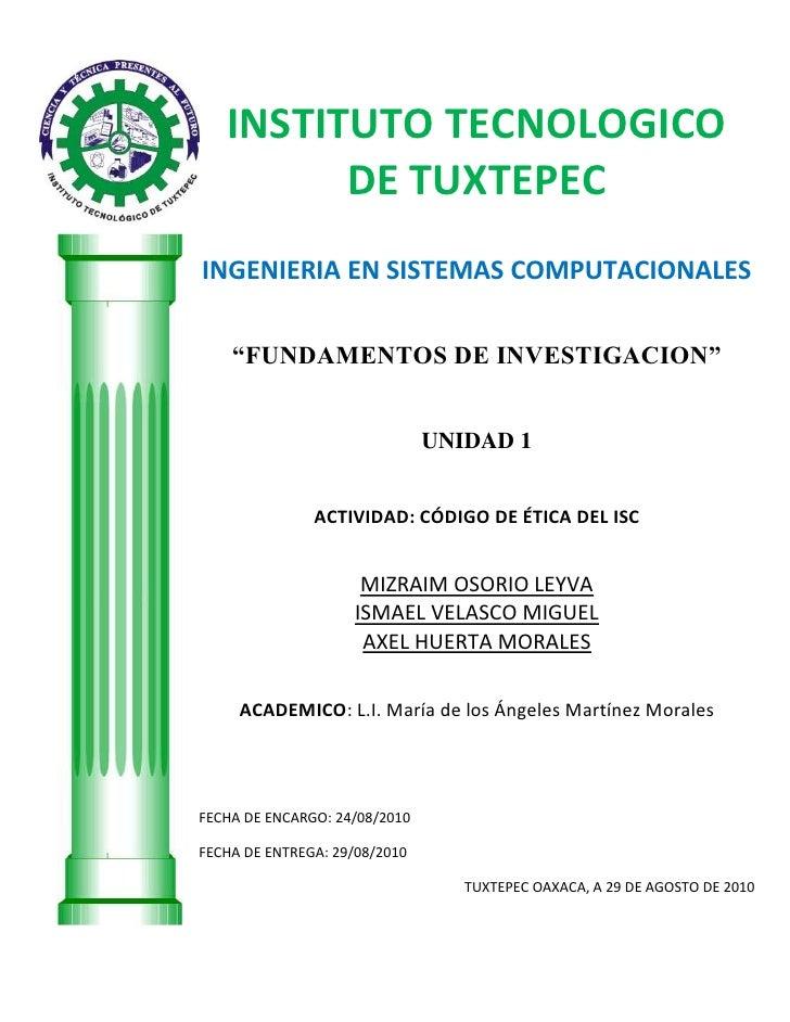 """-689610-309245INSTITUTO TECNOLOGICO DE TUXTEPECINGENIERIA EN SISTEMAS COMPUTACIONALES""""FUNDAMENTOS DE INVESTIGACION""""UNIDAD ..."""