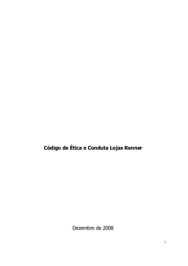 Código de Ética e Conduta Lojas Renner           Dezembro de 2008                                         1