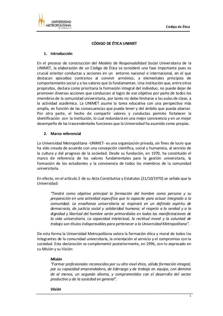 Código de Ética                                CÓDIGO DE ÉTICA UNIMET    1. IntroducciónEn el proceso de construcción del ...