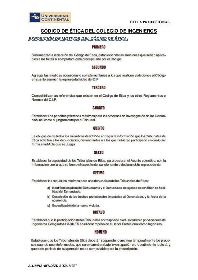 ÉTICA PROFESIONAL  CÓDIGO DE ÉTICA DEL COLEGIO DE INGENIEROS  EXPOSICIÓN DE MOTIVOS DEL CÓDIGO DE ÉTICA:  ALUMNA: BENDEZÚ ...