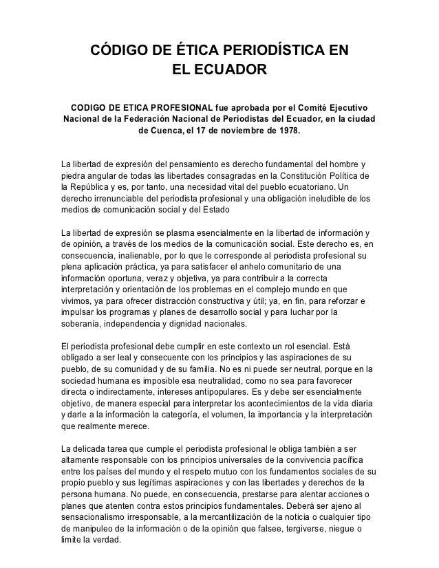 CÓDIGO DE ÉTICA PERIODÍSTICA EN                EL ECUADOR CODIGO DE ETICA PROFESIONAL fue aprobada por el Comité Ejecutivo...