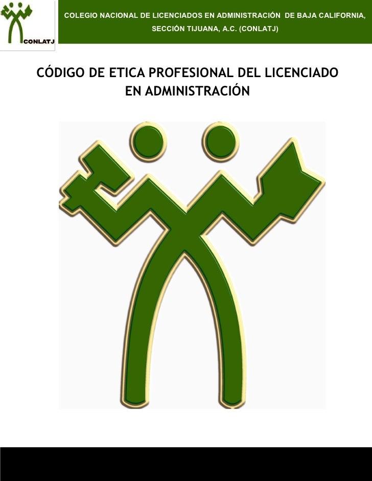 COLEGIO NACIONAL DE LICENCIADOS EN ADMINISTRACIÓN DE BAJA CALIFORNIA,                       SECCIÓN TIJUANA, A.C. (CONLATJ...