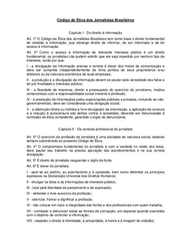 Código de Ética dos Jornalistas Brasileiros Capítulo I - Do direito à informação Art. 1º O Código de Ética dos Jornalistas...
