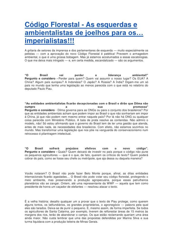 Código Florestal - As esquerdas eambientalistas de joelhos para os…imperialistas!!!A gritaria de setores da imprensa e dos...