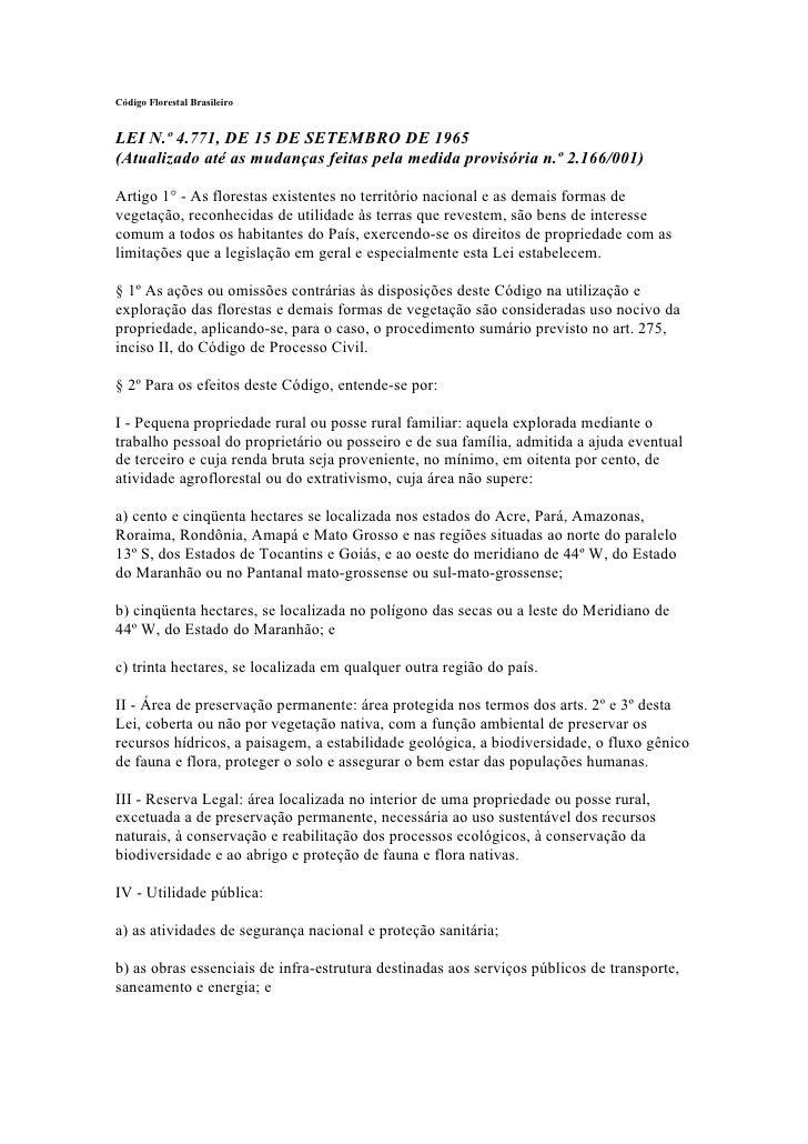 Código Florestal BrasileiroLEI N.º 4.771, DE 15 DE SETEMBRO DE 1965(Atualizado até as mudanças feitas pela medida provisór...