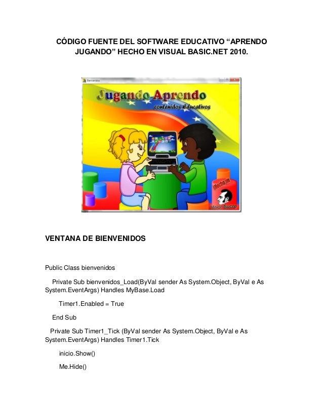 """CÓDIGO FUENTE DEL SOFTWARE EDUCATIVO """"APRENDO       JUGANDO"""" HECHO EN VISUAL BASIC.NET 2010.VENTANA DE BIENVENIDOSPublic C..."""