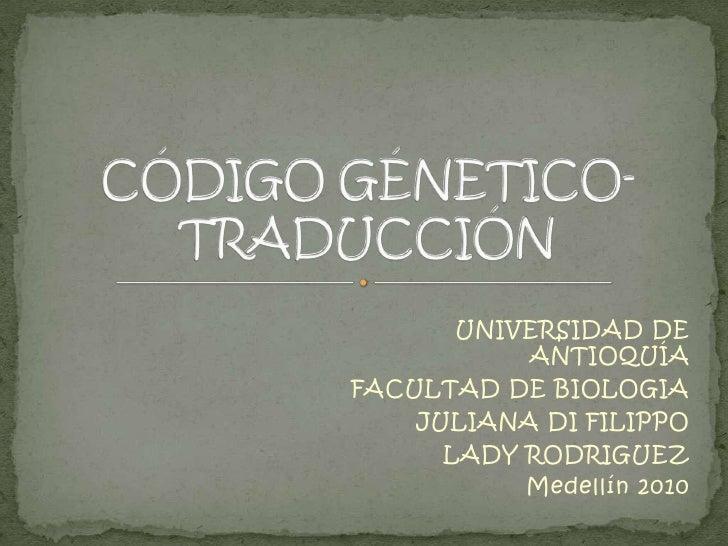 UNIVERSIDAD DE ANTIOQUÍA<br />FACULTAD DE BIOLOGIA<br />JULIANA DI FILIPPO<br />LADY RODRIGUEZ<br />Medellín 2010  <br />C...