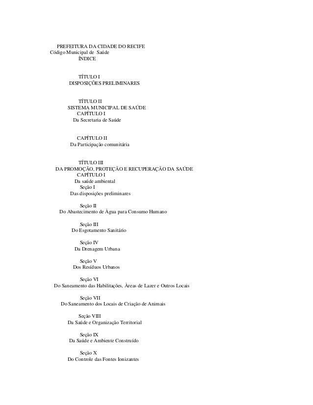 PREFEITURA DA CIDADE DO RECIFE Código Municipal de Saúde ÍNDICE TÍTULO I DISPOSIÇÕES PRELIMINARES TÍTULO II SISTEMA MUNICI...
