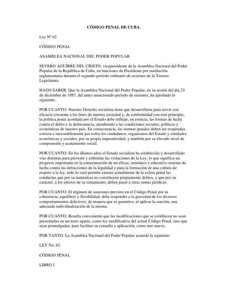 CÓDIGO PENAL DE CUBA.  Ley Nº 62  CÓDIGO PENAL  ASAMBLEA NACIONAL DEL PODER POPULAR  SEVERO AGUIRRE DEL CRISTO, vicepresid...