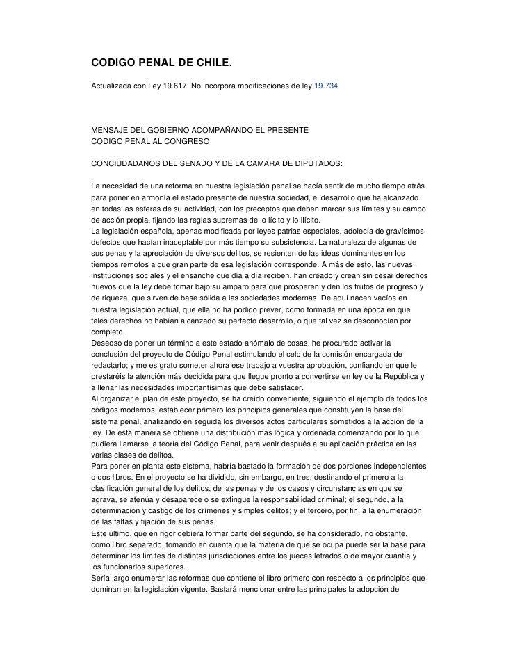 CODIGO PENAL DE CHILE.  Actualizada con Ley 19.617. No incorpora modificaciones de ley 19.734     MENSAJE DEL GOBIERNO ACO...