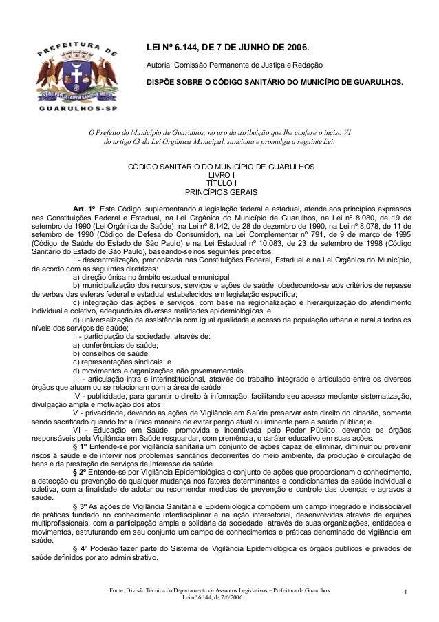 LEI Nº 6.144, DE 7 DE JUNHO DE 2006. Autoria: Comissão Permanente de Justiça e Redação. DISPÕE SOBRE O CÓDIGO SANITÁRIO DO...