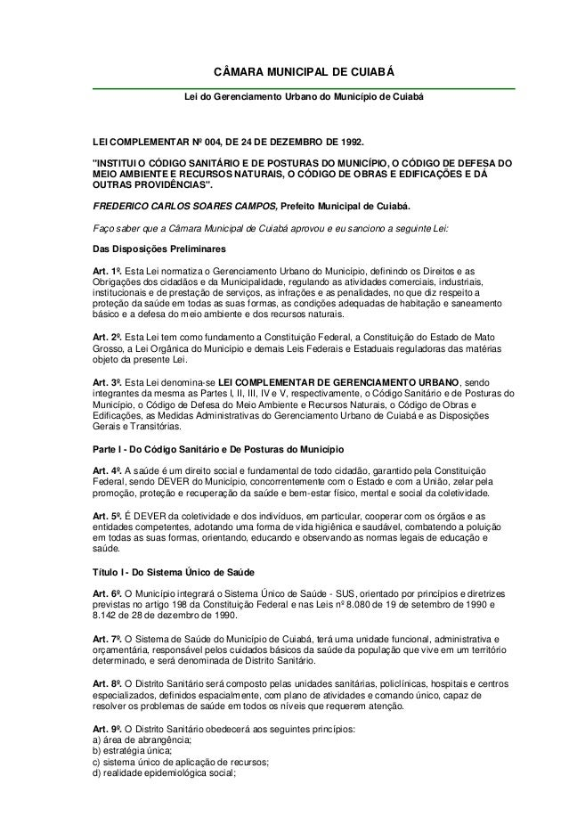 CÂMARA MUNICIPAL DE CUIABÁ Lei do Gerenciamento Urbano do Município de Cuiabá LEI COMPLEMENTAR Nº 004, DE 24 DE DEZEMBRO D...