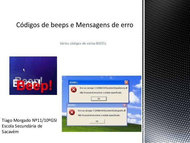Vários códigos de várias BIOS's; Tiago Morgado Nº11/10ºGSI Escola Secundária de Sacavém
