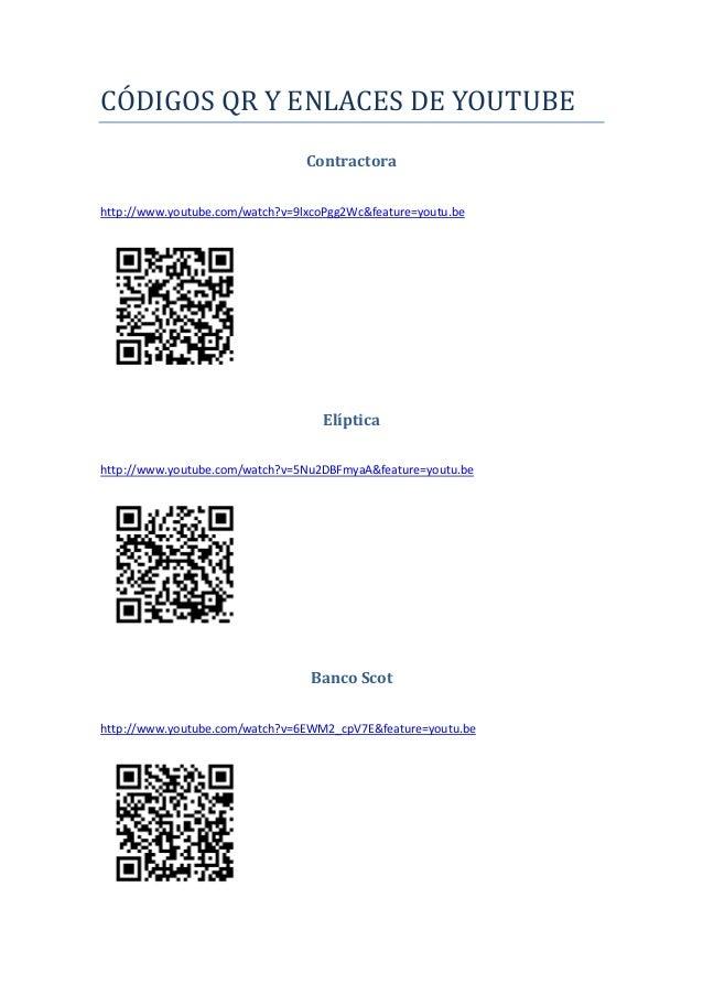 CÓDIGOS QR Y ENLACES DE YOUTUBE Contractora http://www.youtube.com/watch?v=9lxcoPgg2Wc&feature=youtu.be  Elíptica http://w...