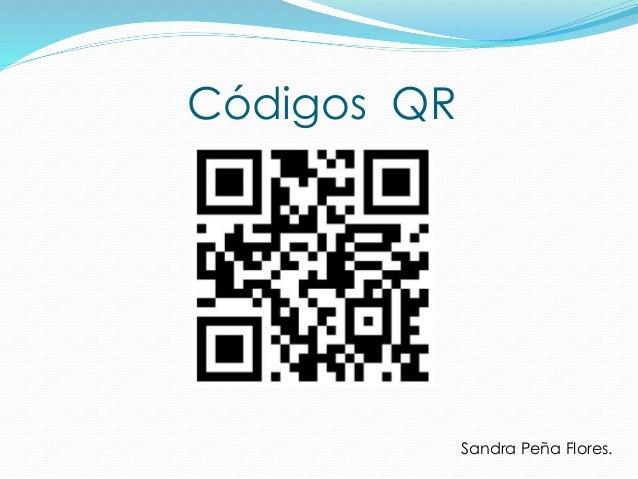 Códigos QR Sandra Peña Flores.
