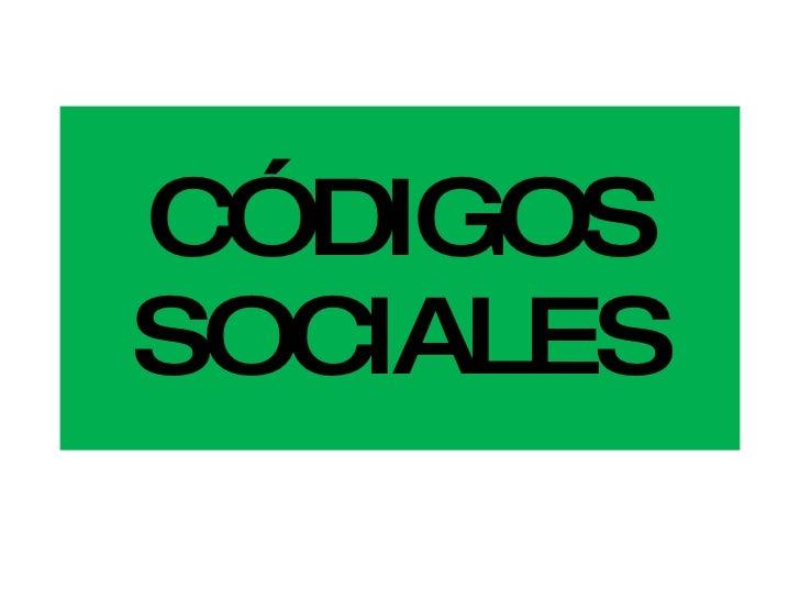 CÓDIGOS SOCIALES