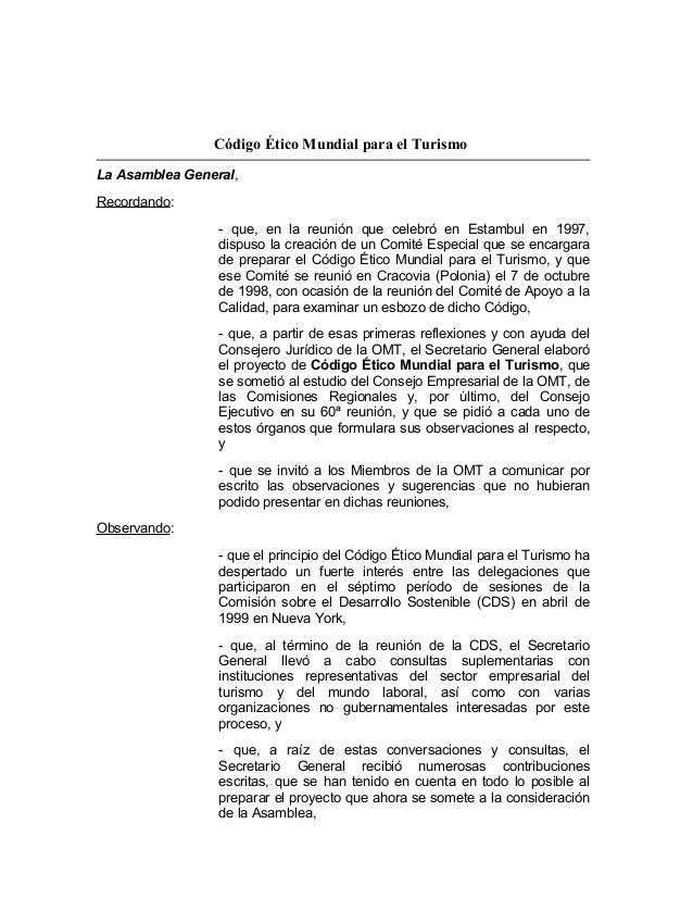 Código Ético Mundial para el Turismo La Asamblea General, Recordando: - que, en la reunión que celebró en Estambul en 1997...