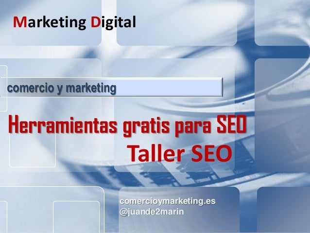 comercioymarketing.es SEO Comercio Digital Internacional comercioymarketing.es @juande2marin comercio y marketing Marketin...