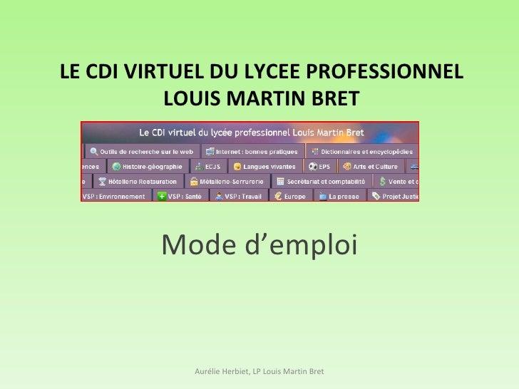 LE CDI VIRTUEL DU LP Mode d'emploi Aurélie Herbiet, LP Louis Martin Bret LE CDI VIRTUEL DU LYCEE PROFESSIONNEL LOUIS MARTI...