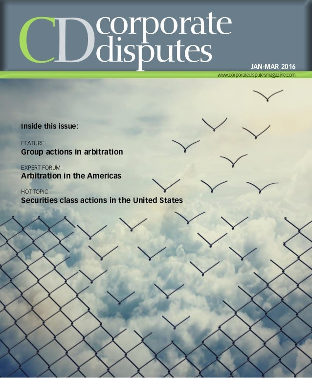 Inside this issue: FEATURE Group actions in arbitration EXPERT FORUM Arbitration in the Americas HOT TOPIC Securities clas...