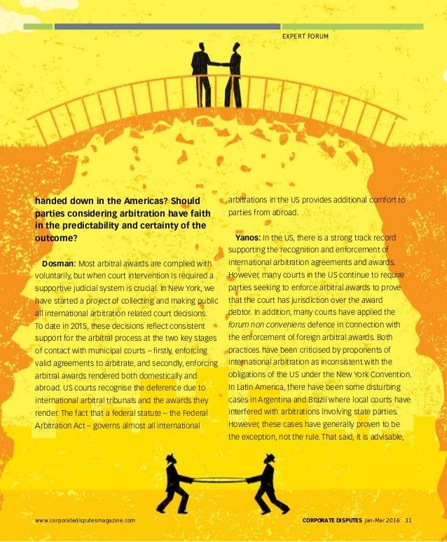 CORPORATE DISPUTES Jan-Mar 201634 www.corporatedisputesmagazine.com EXPERT FORUMARBITRATION IN THE AMERICAS enforced? The ...