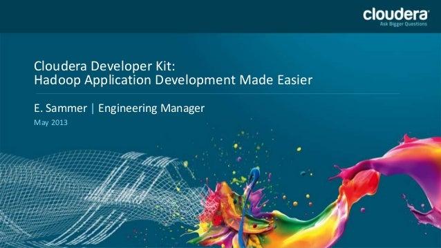 11Headline Goes HereSpeaker Name or Subhead Goes HereCloudera Developer Kit:Hadoop Application Development Made EasierE. S...