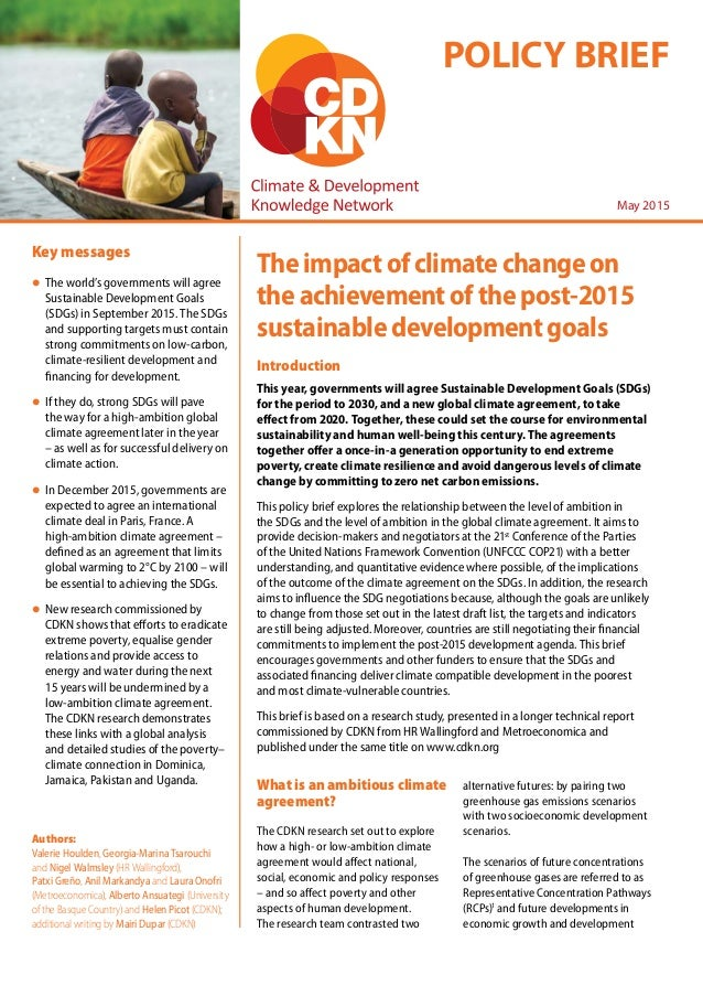 POLICY BRIEF May 2015 Introduction This year, governments will agree Sustainable Development Goals (SDGs) for the period t...