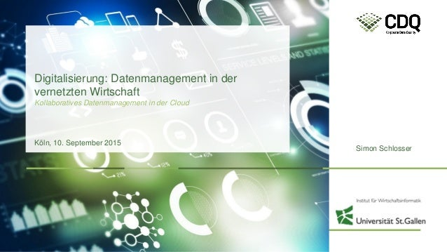 © CDQ AG – Dortmund, 10. September 2015, S. Schlosser | Corporate Data League | 0 Simon Schlosser Digitalisierung: Datenma...