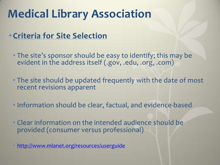 Medical Library Association• Criteria for Site Selection • The site's sponsor should be easy to identify; this may be   ev...