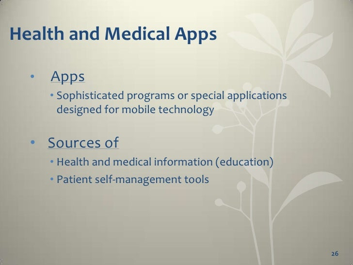 Health and Medical Apps • Rapid growth • iTunes App Store    • 8600 health and medical Apps • Health insurance payers (Blu...