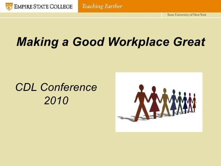 Making a Good Workplace Great CDL Conference 2010