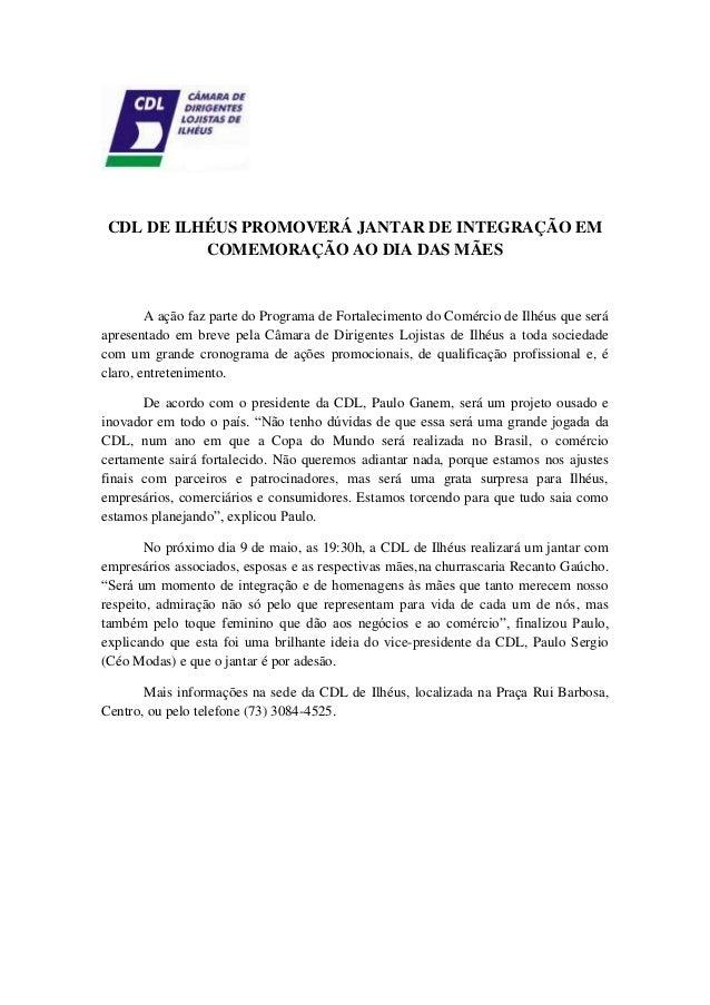 CDL DE ILHÉUS PROMOVERÁ JANTAR DE INTEGRAÇÃO EM COMEMORAÇÃO AO DIA DAS MÃES A ação faz parte do Programa de Fortalecimento...