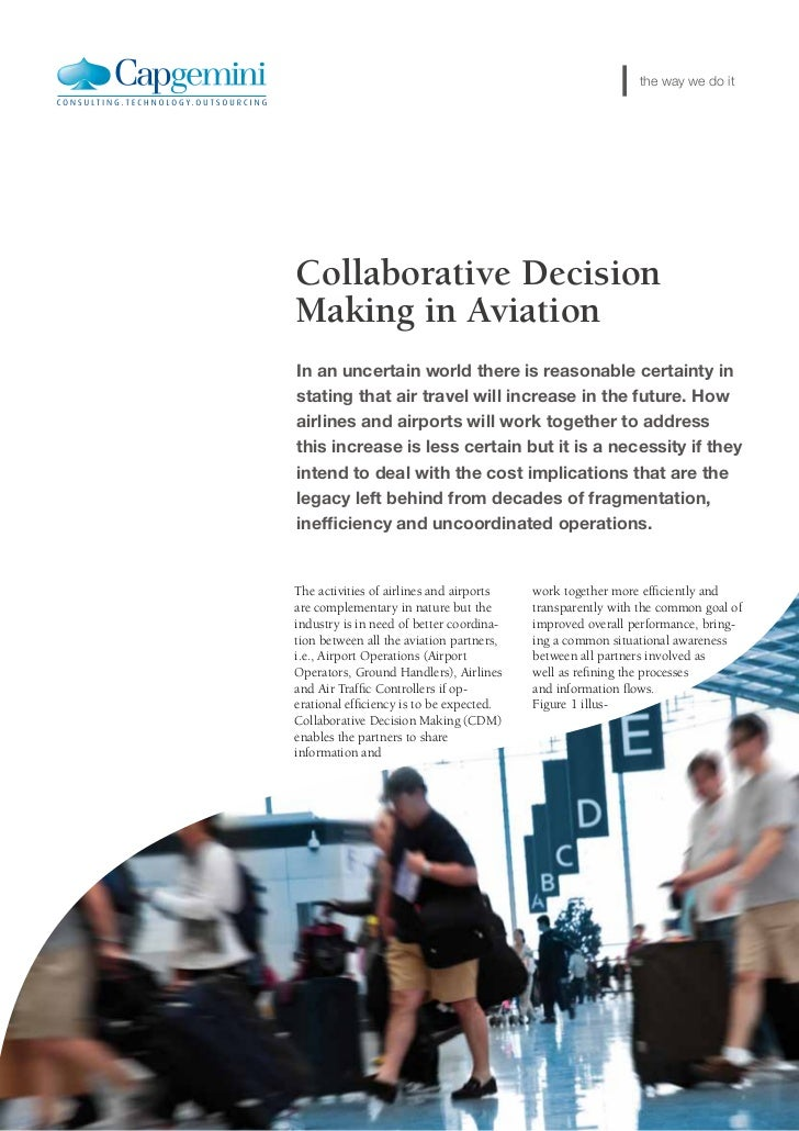 the way we do itCollaborative DecisionMaking in AviationIn an uncertain world there is reasonable certainty instating that...