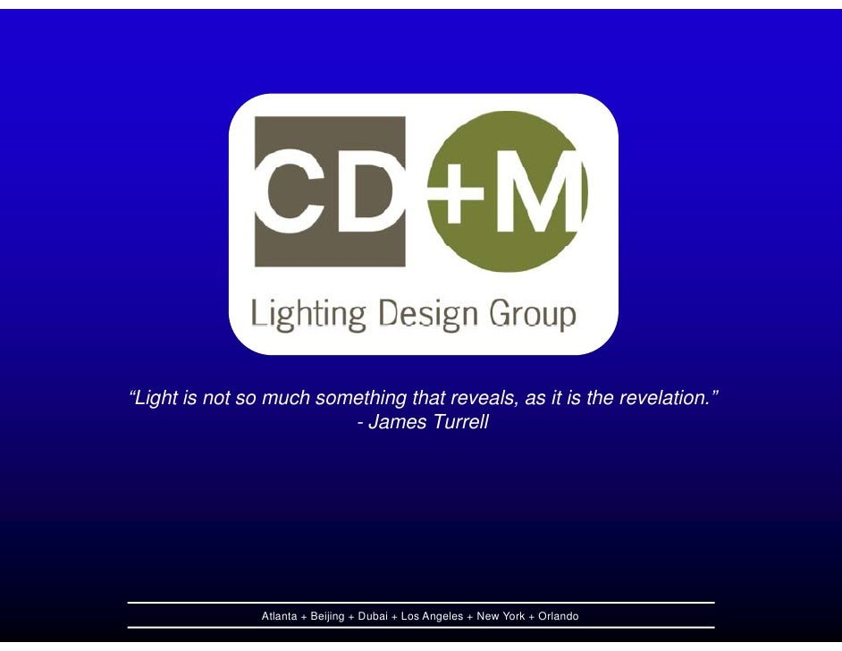 U201cLight Is Not So Much Something That Reveals, As It Is The Revelation. CD+M  Lighting Design Group ...