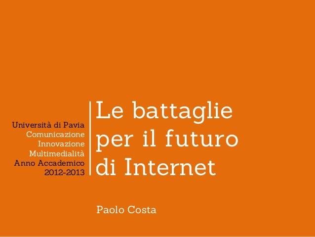 Università di Pavia                      Le battaglie   Comunicazione      Innovazione    Multimedialità                  ...