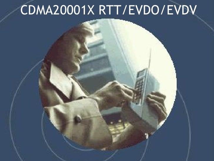 CDMA20001X RTT/EVDO/EVDV