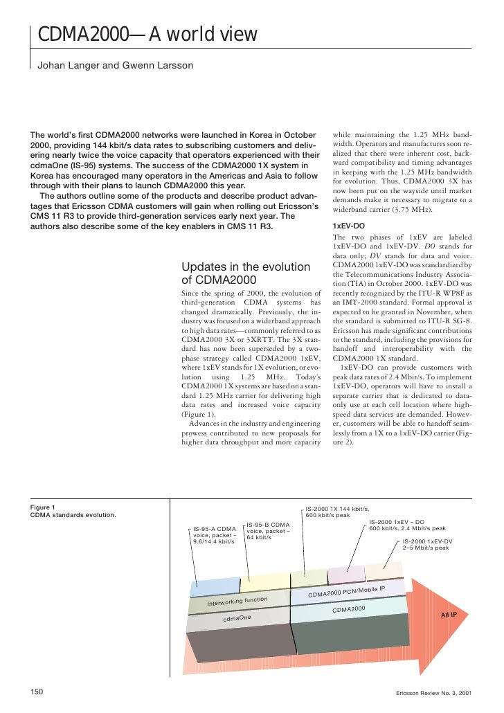 CDMA2000—A world view   Johan Langer and Gwenn Larsson     The world's first CDMA2000 networks were launched in Korea in O...