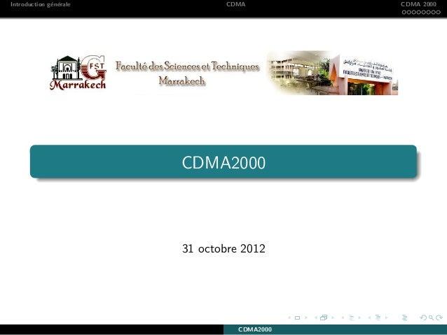Introduction g´en´erale CDMA CDMA 2000 CDMA2000 31 octobre 2012 CDMA2000