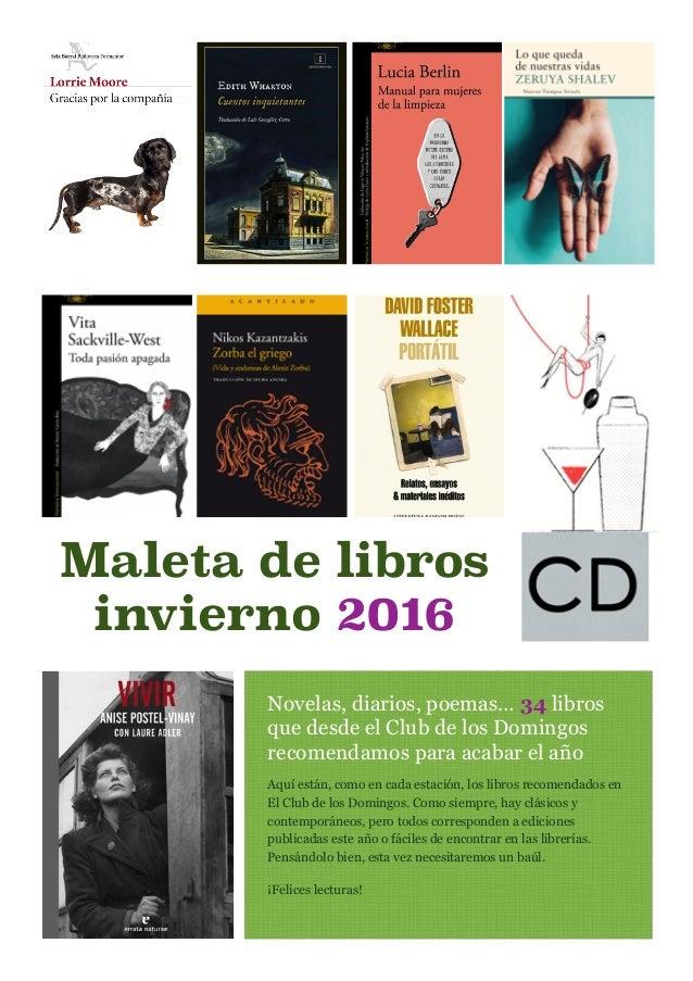 Novelas, diarios, poemas… 34 libros que desde el Club de los Domingos recomendamos para acabar el año Aquí están, como en ...