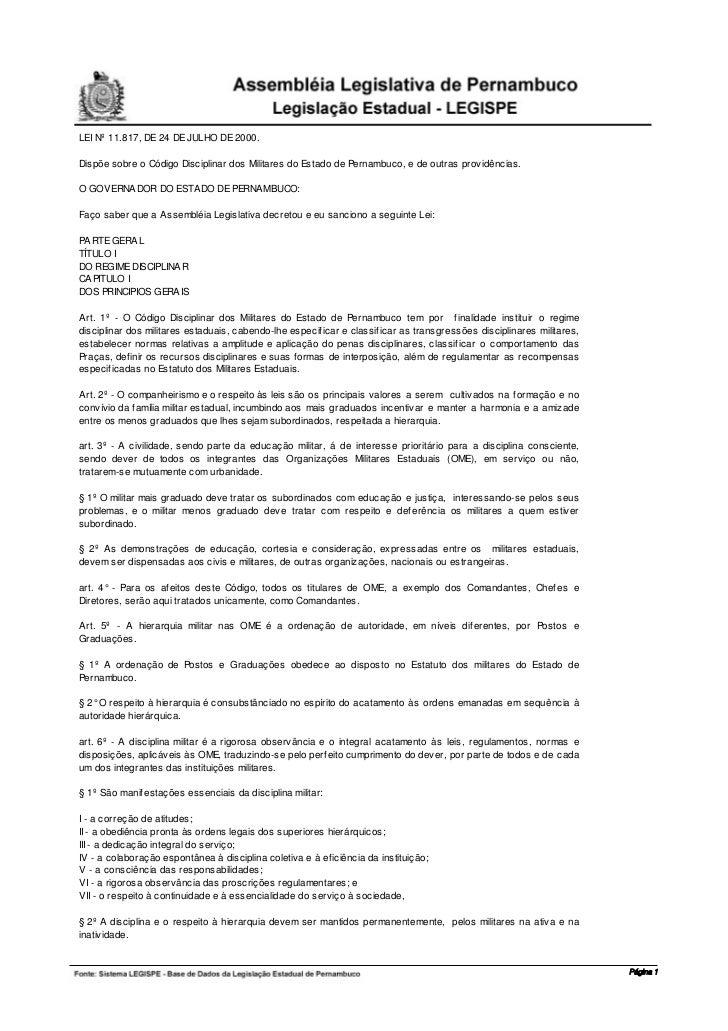 LEI Nº 11.817, DE 24 DE JULHO DE 2000.Dispõe sobre o Código Disciplinar dos Militares do Estado de Pernambuco, e de outras...