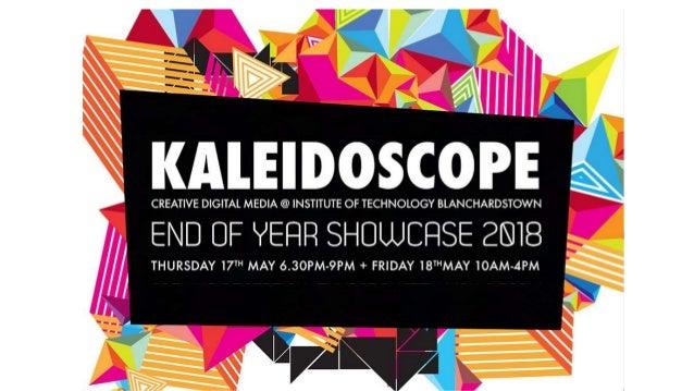 Kaleidoscope - ITB CDM end of year show 2018