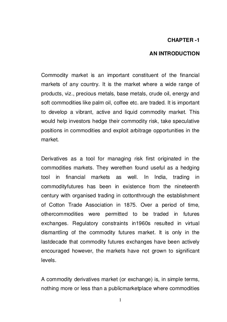 CHAPTER -1                                                    AN INTRODUCTIONCommodity market is an important constituent ...