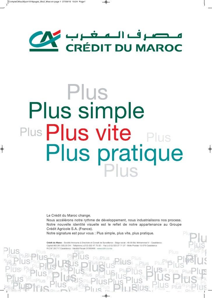 CompteCMau30juin1016pages_Bis2_Mise en page 1 27/09/10 10:24 Page1                                     Le Crédit du Maroc ...
