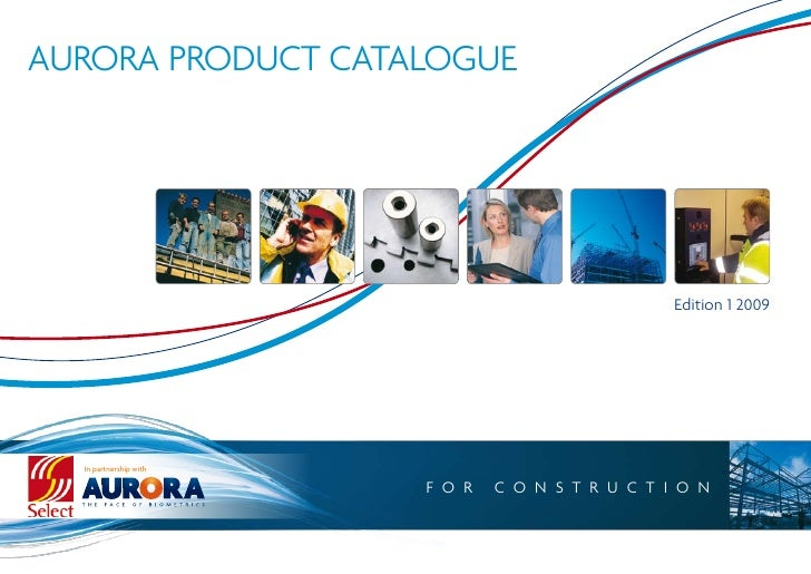 AURORA PRODUCT CATALOGUE                                                        Edition 1 2009       In partnership with  ...