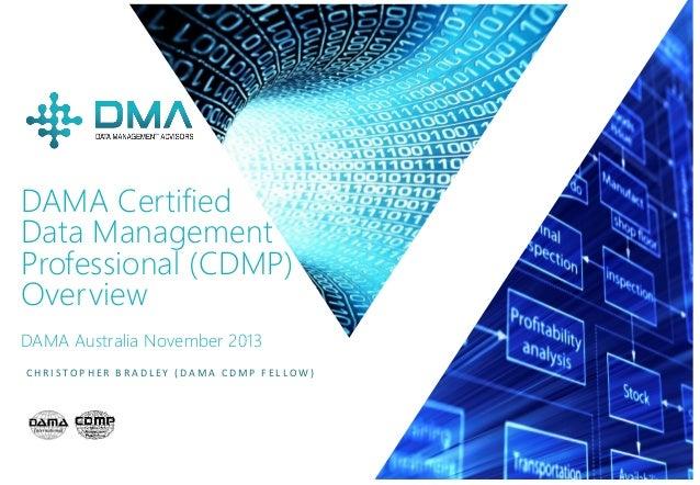 P / 1 C H R I S T O P H E R B R A D L E Y ( D A M A C D M P F E L L O W ) DAMA Certified Data Management Professional (CDM...