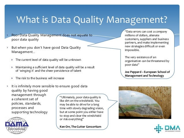 """Good data quality benefit Adherence to corporate & Regulatory acts Improved confidence in Data Reduced """"busy work"""" in data..."""