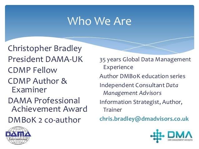 Christopher Bradley President DAMA-UK CDMP Fellow CDMP Author & Examiner DAMA Professional Achievement Award DMBoK 2 co-au...