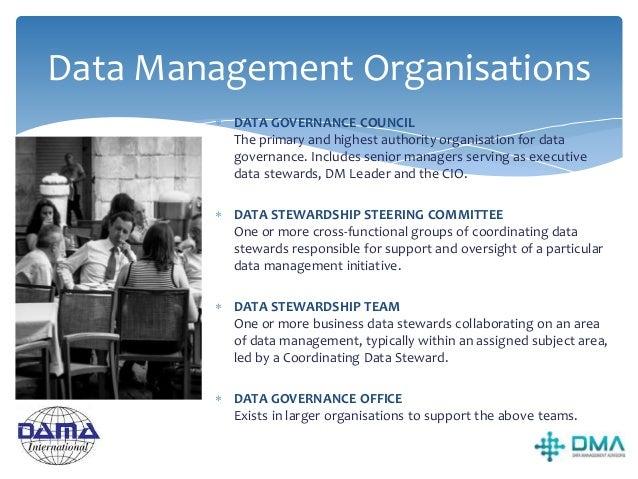 Data Stewards  EXECUTIVE DATA STEWARD Senior Managers who serve on a Data Governance Council.  COORDINATING DATA STEWARD...