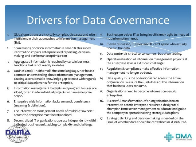 Exercise 1. List the top 5 drivers for Data Governance / Information Management for Your Company 2. For each of the driver...